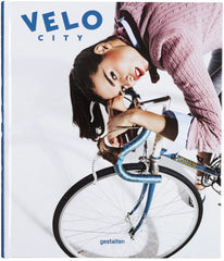 VELO CITY. Bicycle Culture and Style