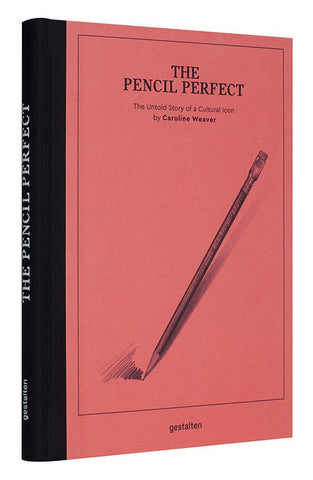 THE PERFECT PENCIL. The Untold Story of a Cultural Icon