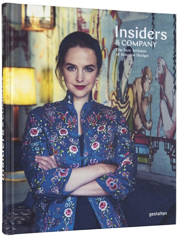 INSIDERS & COMPANY. The New Artisans of Interior Design