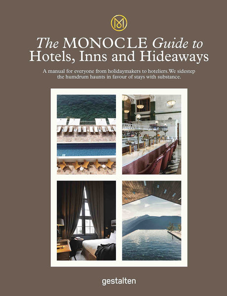 THE MONOCLE TRAVEL GUIDE TO HOTELS, INNS AND HIDEAWAYS
