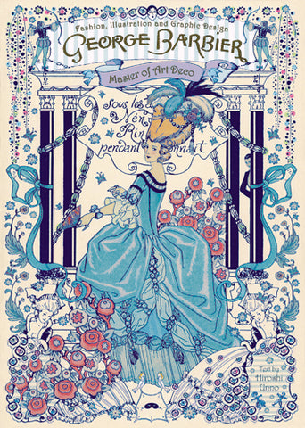 GEORGE BARBIER. Master of Art Deco: Fashion, Illustration and Graphic Design