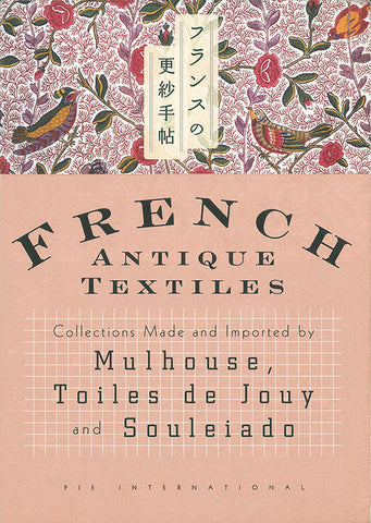 FRENCH ANTIQUE TEXTILES. Collections Made and Imported by Mulhouse, Toiles de Jouy and Souleiado