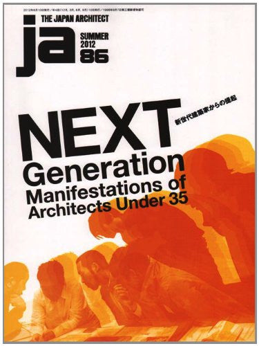 JA 86: Next Generation Manifestations of Architects under 35