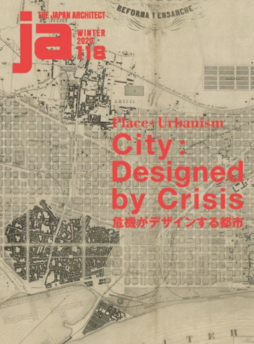 JA 118 (Winter 2020): Place + Urbanism