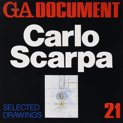 GA DOCUMENT 21: Special Issue - CARLO SCARPA