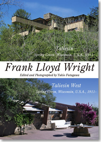 FRANK LLOYD WRIGHT. Taliesin / Taliesin West