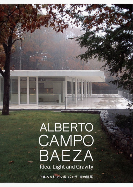 ALBERTO CAMPO BAEZA. Idea, Light and Gravity