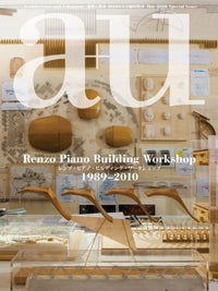 A+U Maggio 2010 SPECIAL ISSUE: Renzo Piano Building Workshop 1989-2010
