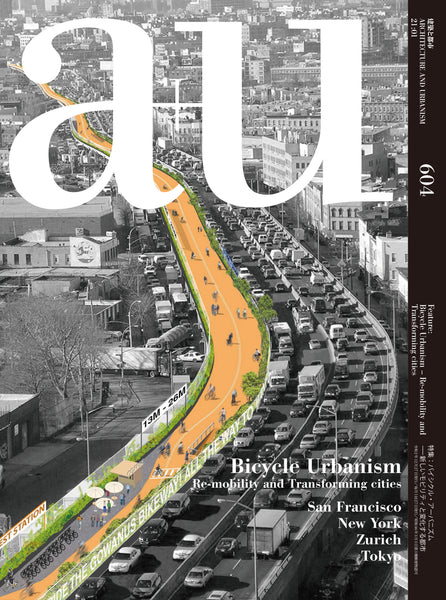A+U 604: BICYCLE URBANISM. Re-mobility and Transforming cities