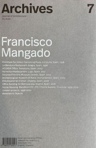 ARCHIVES #7: Francisco Mangado