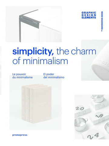 SIMPLICITY. The Charm of Minimalism