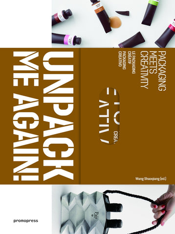 UNPACK ME AGAIN! Packaging Meets Creativity