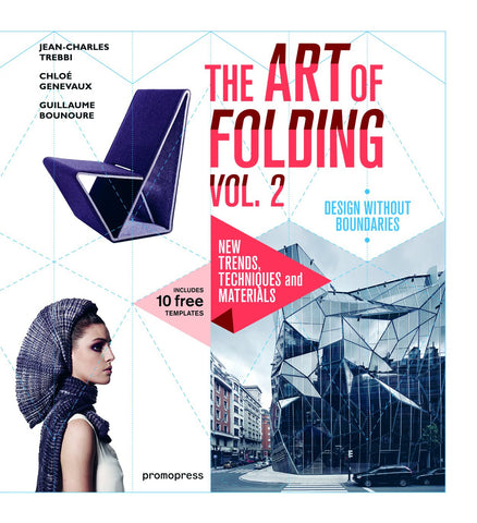 THE ART OF FOLDING Vol.2. New Trends, Techniques and Materials