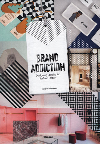 BRAND ADDICTION. Designing Identity for Fashion Stores