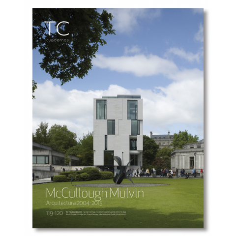 TC CUADERNOS 119/120: McCullough Mulvin Architects. Arquitectura 2004-2015
