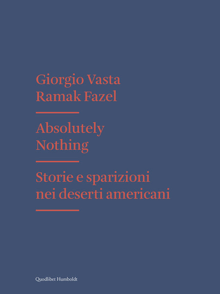 ABSOLUTELY NOTHING. Storie e Sparizioni nei Deserti americani