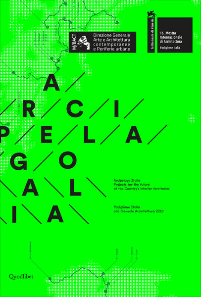 ARCIPELAGO ITALIA. Projects for the Future of the Country's Interior Territories