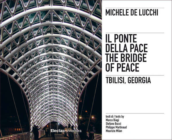 MICHELE DE LUCCHI. Il Ponte della Pace/The Bridge of Peace - Tblisi, Georgia
