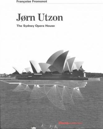 JORN UTZON. The Sydney Opera House