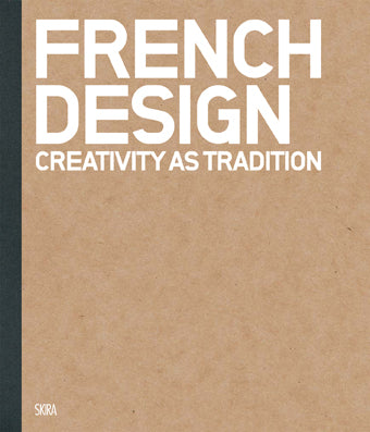 FRENCH DESIGN. Creativity as Tradition