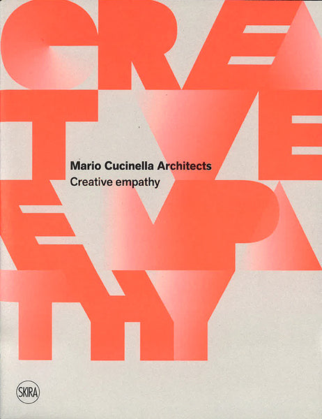 MARIO CUCINELLA ARCHITECTS. Creative Empathy