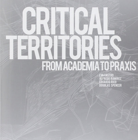 CRITICAL TERRITORIES. From Academia to Praxis