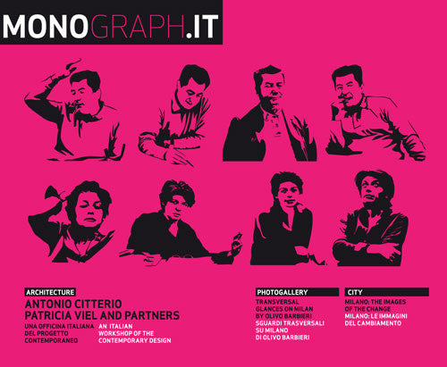 MONOGRAPH.IT n.3: Antonio Citterio Patricia Viel And Partners / Olivo Barbieri / Milano PGT
