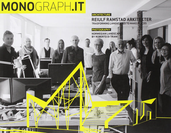 MONOGRAPH.IT n.4: Reiulf & Ramstad Arkitekter. Trasforming Landscapes to make Places