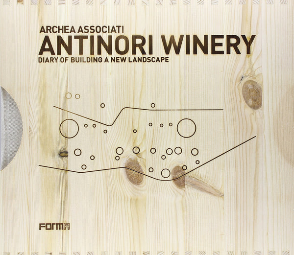 ARCHEA ASSOCIATI. ANTINORI WINERY