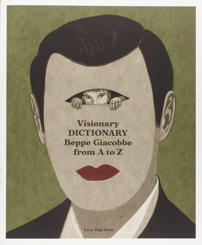 VISIONARY DICTIONARY. Beppe Giacobbe from A to Z