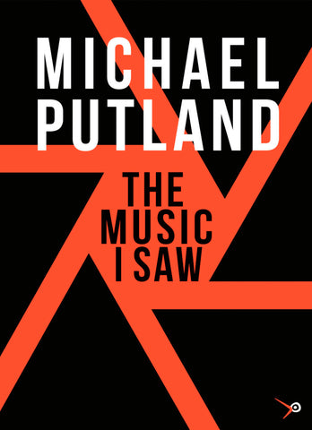 MICHAEL PUTLAND - THE MUSIC I SAW