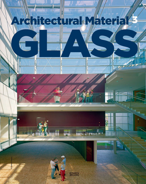 ARCHITECTURAL MATERIAL 3: GLASS