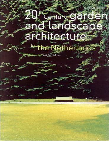 20TH CENTURY GARDEN AND LANDSCAPE IN THE NETHERLANDS