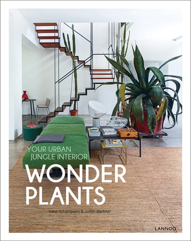 WONDER PLANTS. Your Urban Jungle Interior