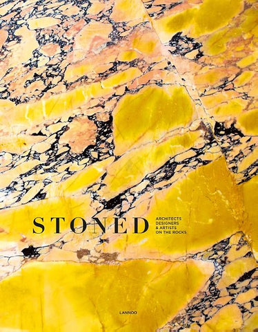 STONED. Architects, Designers & Artists on the Rocks