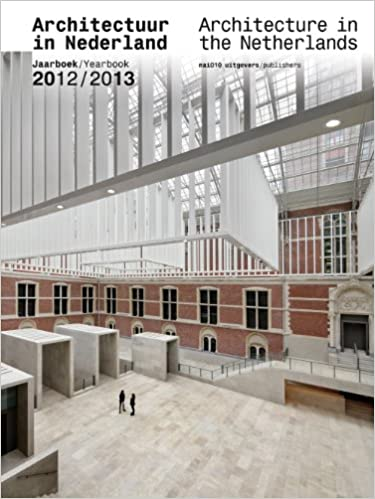 ARCHITECTURE IN THE NETHERLANDS. Yearbook 2012/2013