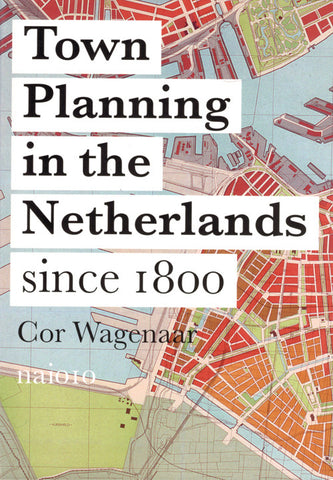 TOWN PLANNING IN THE NETHERLANDS. Since 1800