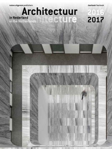 ARCHITECTURE IN THE NETHERLANDS YEARBOOK 2016/17