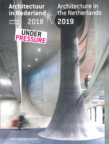 ARCHITECTURE IN THE NETHERLANDS YEARBOOK 2018/2019