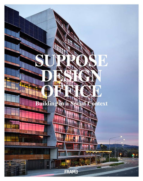 SUPPOSE DESIGN OFFICE. Building in a Social Context