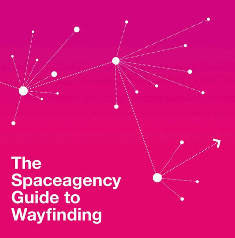 THE SPACEAGENCY GUIDE TO WAYFINDING
