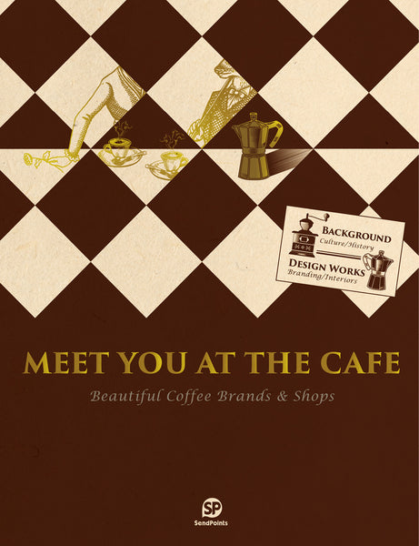 MEET YOU AT THE CAFE. Beautiful Coffee Brands & Shops