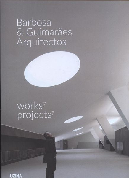 BARBOSA & GUIMARAES ARQUITECTOS. 7 Works 7 Projects