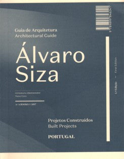 ALVARO SIZA ARCHITECTURAL GUIDE. Built Projects