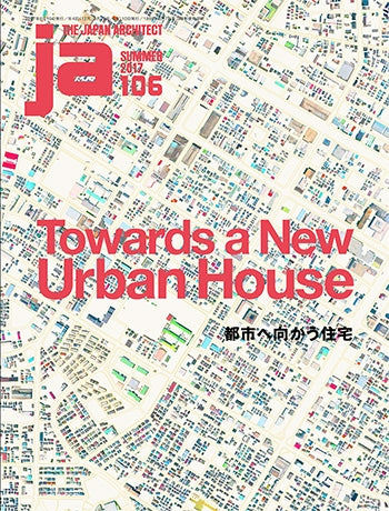 JA 106 (Summer 2017): Towards a New Urban House