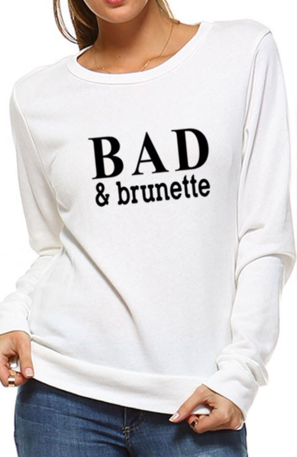 Bad Brunette Sweatshirt