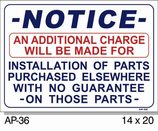 NOTICE Additional Charge for Parts Purchased Elsewhere Sign, AP-36