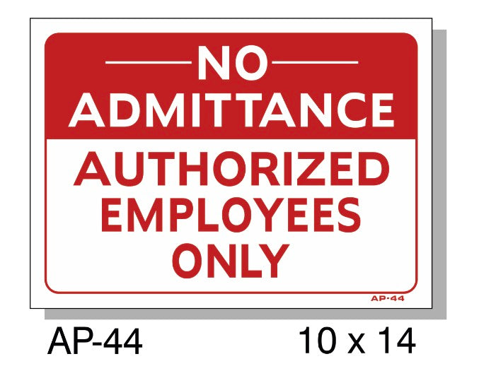 No Admittance/Authorized Employees Only Sign, AP-44