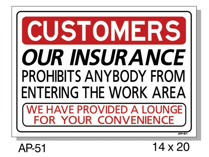 CUSTOMERS Our Insurance Prohibits Anybody From Entering Sign, AP-51