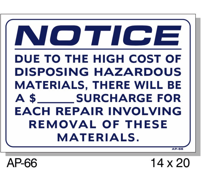 Notice-Due to the High Cost of Disposing Sign, AP-66